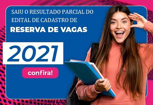RESULTADO PARCIAL DO EDITAL DE CADASTRO DE RESERVA DE VAGAS Nº 01/2021